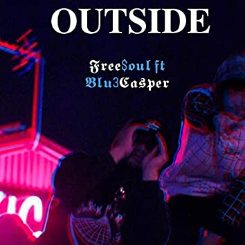 Outside (feat. Blu3Casper)