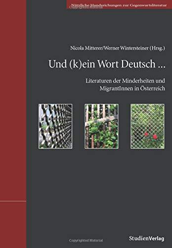Und (k)ein Wort Deutsch…: Literaturen der Minderheiten und MigrantInnen in Österreich (Literatur des Instituts für Österreichkunde, Band 23)