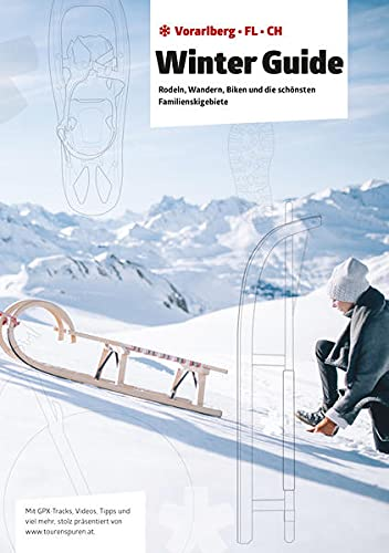 Winter Guide. Rodeln, Wandern, Biken und die schönsten Familienskigebiete