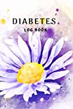 Diabetes Log Book: Beautiful daisy flower: Daily Record Book for tracking blood, glucose, Sugar Level every day Total 53 Weeks / Before & After Breakfast, Lunch, Dinner, and Bedtime