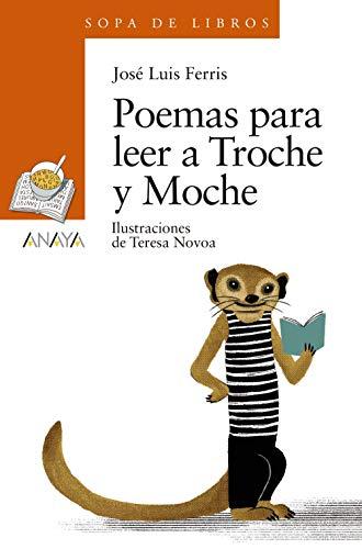 Poemas para leer a Troche y Moche (LITERATURA INFANTIL (6-11 años) - Sopa de Libros)