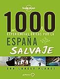 1000 experiencias únicas por la España salvaje (Viaje y aventura)