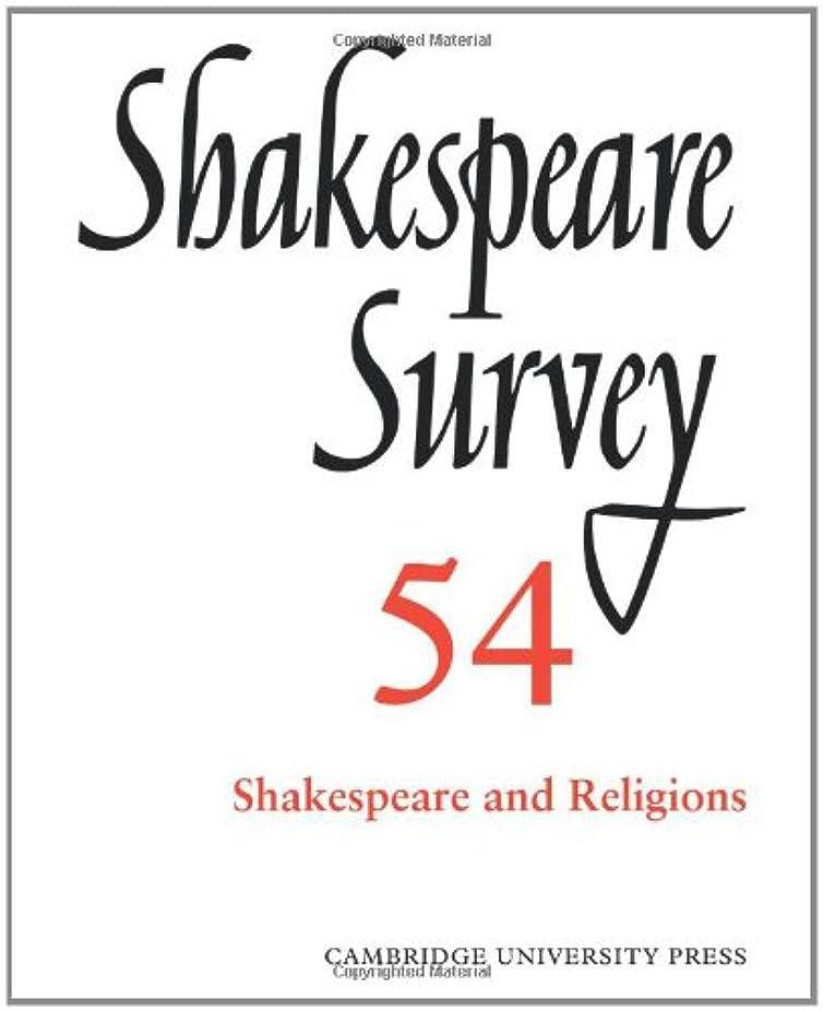 吐く強制的のためShakespeare Survey: Volume 54, Shakespeare and Religions
