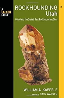 Rockhounding Utah, 2nd: A Guide to the State's Best Rockhounding Sites (Rockhounding Series)