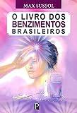 Livro dos Benzimentos Brasileiros, O