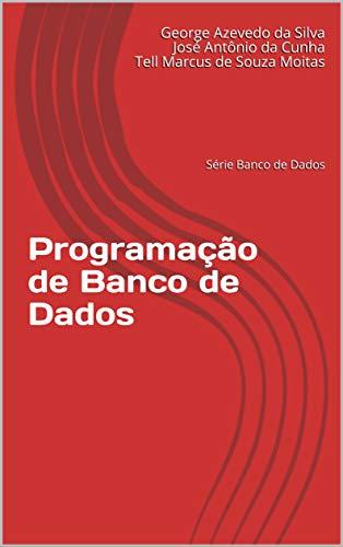 Programação de Banco de Dados: Conteúdo didático (Banco de Dados SQL Livro 2)