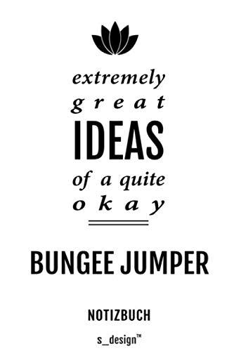 Notizbuch für Bungee Jumper: Originelle Geschenk-Idee [120 Seiten gepunktet Punkte-Raster blanko Papier]