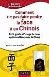 Comment ne pas faire perdre la face à un Chinois - Petit guide à l'usage de ceux qui travaillent en Chine