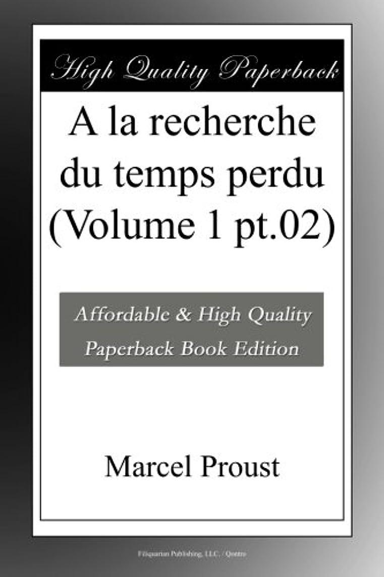 行く幽霊問い合わせA la recherche du temps perdu (Volume 1 pt.02)