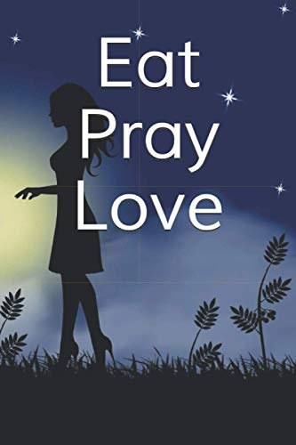 EAT PRAY LOVE - Large (6 x 9 inches) - 100 Pages - Black Cover