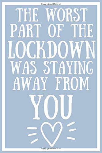 The Worst Part Of The Lockdown Was Staying Away From You: Funny Lock Down Quotes Isolation Gift Ideas For Coworkers Colleagues Family Friends Birthday ... Present - Better Than a Card! MADE IN UK