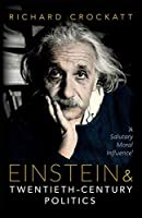 Einstein and Twentieth-Century Politics: A Salutary Moral Influence