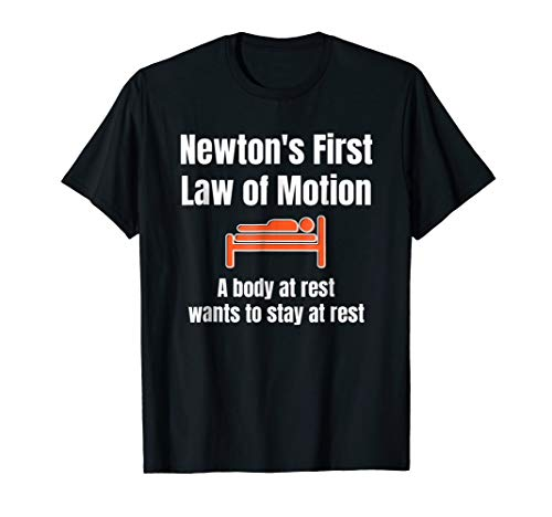 Newton's First Law of Motion - Funny Physics Sleep T-Shirt