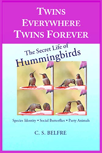 Twins Everywhere Twins Forever: The Secret Life of Hummingbirds (English Edition)