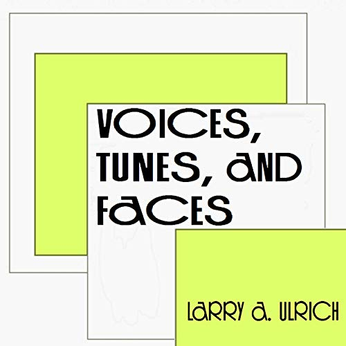 Voices, Tunes, and Faces