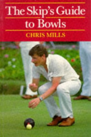 Image OfThe Skip's Guide To Bowls (Other Sports)