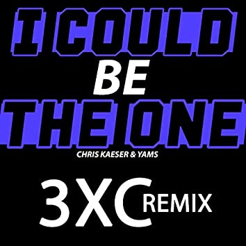 I Could Be the One (feat. Yams) [3XC Remix]