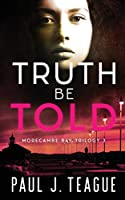 Truth Be Told (Morecambe Bay Trilogy)