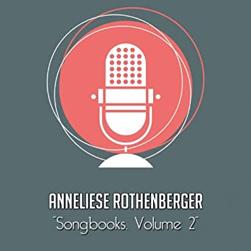 The Anneliese Rothenberger Songbooks, Vol. 2 (Rare recordings)