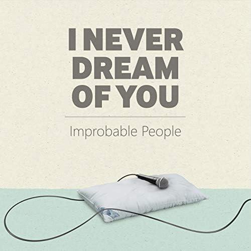 Improbable People