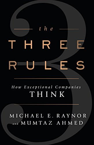The Three Rules: How Exceptional Companies Think (English Edition)