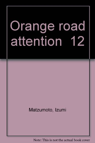 Les tribulations de Orange Road, Tome 12 : Attention à ces deux là !