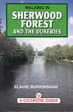 Walking in Sherwood Forest and the Dukeries (Cicerone Guide)