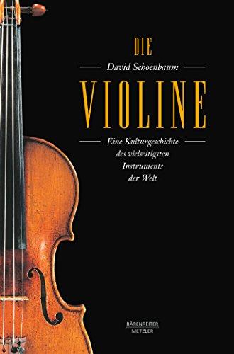 Die Violine: Eine Kulturgeschichte des vielseitigsten Instruments der Welt. epub 2 mit Zitierfähigkeit