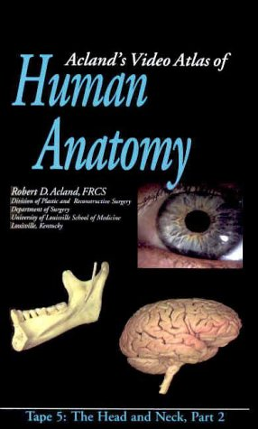 Video Atlas of Human Anatomy: Tape 5 the Head And Neck, Part 2 (Video) [VHS]