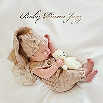 Baby Piano Jazz: Calming Songs for Toddlers