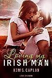 Loving my Irish Man: Liebesroman