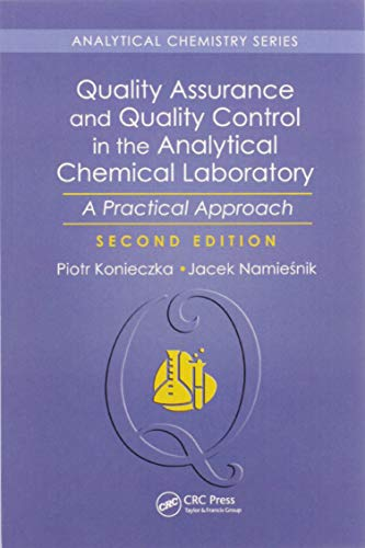 Compare Textbook Prices for Quality Assurance and Quality Control in the Analytical Chemical Laboratory: A Practical Approach, Second Edition 2 Edition ISBN 9780367571825 by Konieczka, Piotr,Namiesnik, Jacek