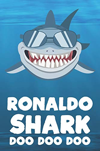 Ronaldo - Shark Doo Doo Doo: Blank Ruled Name Personalized & Customized Shark Notebook Journal for Boys & Men. Funny Sharks Desk Accessories Item for ... Supplies, Birthday & Christmas Gift for Men.