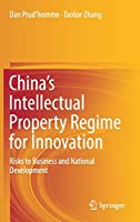 China's Intellectual Property Regime for Innovation: Risks to Business and National Development