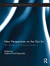New Perspectives on the Qur'an: The Qur'an in its Historical Context 2 (Routledge Studies in the Qur'an Book 12)