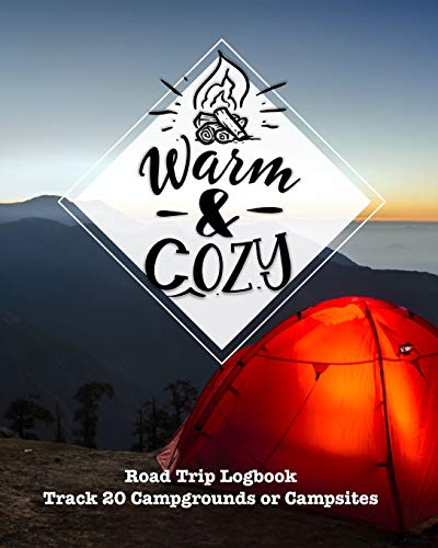 Warm & Cozy: Glamping , Car Camping or RV Travel Logbook | Track 20 Campground or Campsite Reservations and Amenities | Adventurers Road Trip Planner