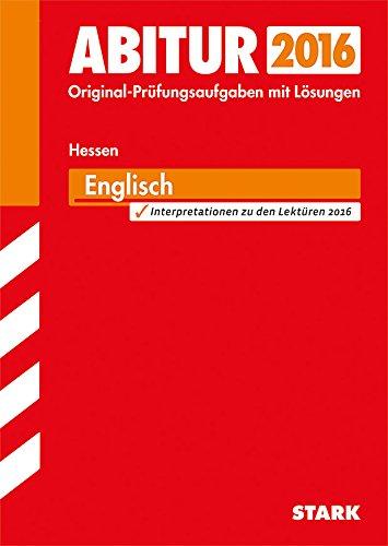 Abitur 2015. Prüfungsaufgaben mit Lösungen Englisch, Grund- und Leistungskurs Gymnasium / Gesamtschule, Landesabitur Hessen