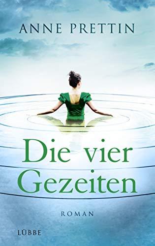 Buchseite und Rezensionen zu 'Die vier Gezeiten: Roman' von Anne Prettin