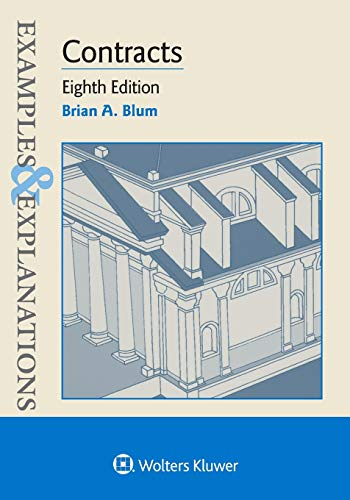 Compare Textbook Prices for Examples & Explanations for Contracts 8 Edition ISBN 9781543807639 by Brian A. Blum