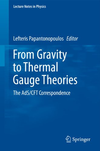 From Gravity to Thermal Gauge Theories: The AdS/CFT Correspondence (Lecture Notes in Physics (828))