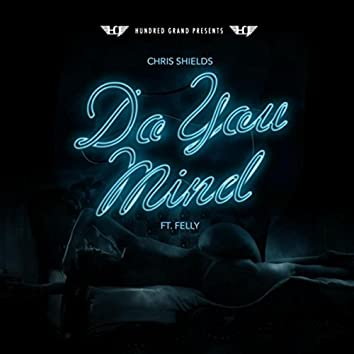 Do You Mind (feat. Felly)