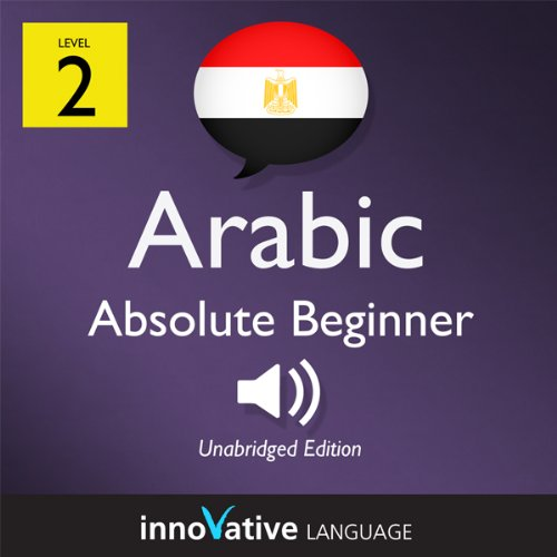Learn Arabic - Level 2: Absolute Beginner Arabic, Volume 1: Lessons 1-25     Absolute Beginner Arabic #3              By:                                                                                                                                 Innovative Language Learning                               Narrated by:                                                                                                                                 ArabicPod101.com                      Length: 4 hrs and 6 mins     Not rated yet     Overall 0.0