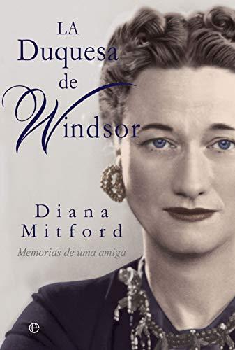La duquesa de Windsor: Memorias de una amiga PDF EPUB Gratis descargar completo