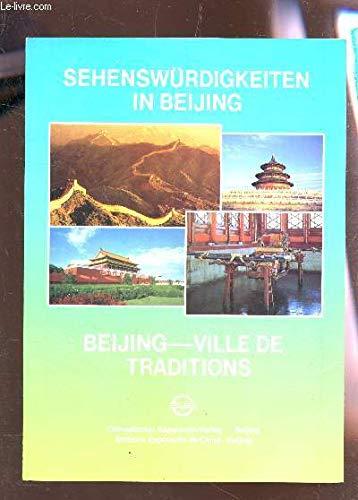SEHENSWURDIGKEITEN IN BEIJIN - BEIJING - VILLE DE TRADITIONS / TRADUCTION BILINGUE.