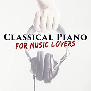 Classical Piano for Music Lovers