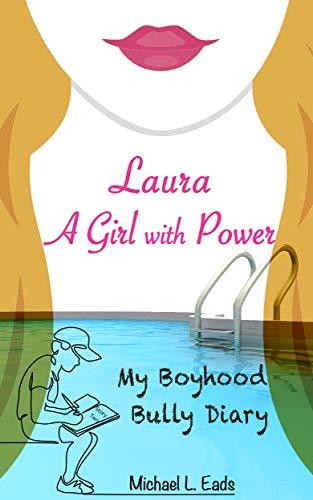 Laura: A Girl with Power (My Boyhood Bully Diary Book 2) (English Edition)