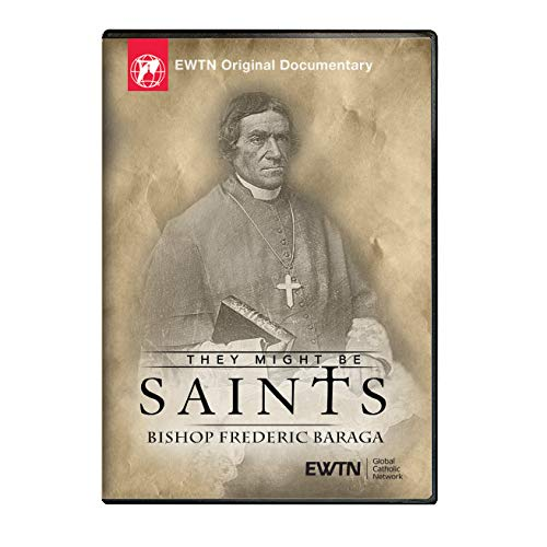 They Might Be Saints- Bishop Frederic Baraga - EWTN Religious Catalogue