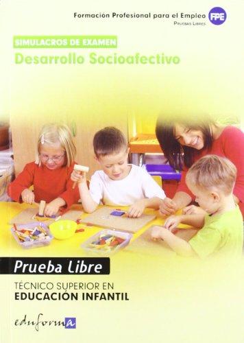 Simulacros de Examen de Desarrollo Socioafectivo. Técnico Superior en Educación Infantil. Pruebas Libres (Cuerpo Maestros (mad))