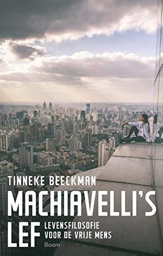 Machiavelli's lef: levensfilosofie voor de vrije mens