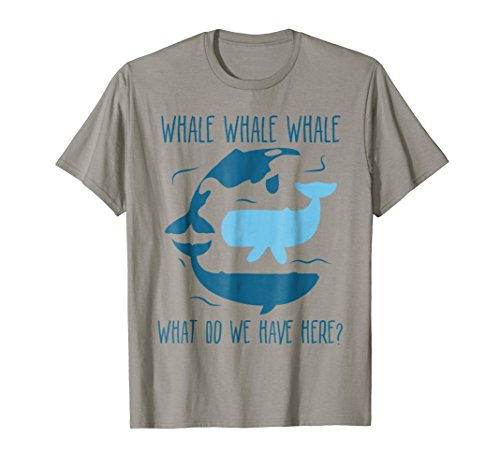 Whale Whale Whale What Do We Have Here Funny Whale T-Shirt